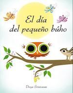 El día del pequeño buho/ Little Owl's Day