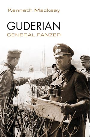Guderian. General Panzer af Kenneth Macksey