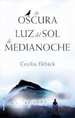 La oscura luz del sol de medianoche/ In the Month of the Midnight Sun af Cecilia Ekbäck