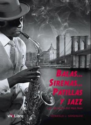 Balas... sirenas... patillas y jazz