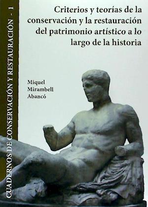 Bog, paperback Criterios y Teorias de La Conservacion y La Restauracion del Patrimonio Artistico a Lo Largo de La Historia af Miquel Mirambell