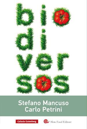 Biodiversos af Carlo Petrini, Stefano Mancuso