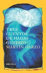 Tres cuentos de hadas af Gustavo Martin Garzo