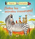 ¡Todos los animales creeeecen!/ All The Animals Are Growing Up! (Paginas Desplegables)