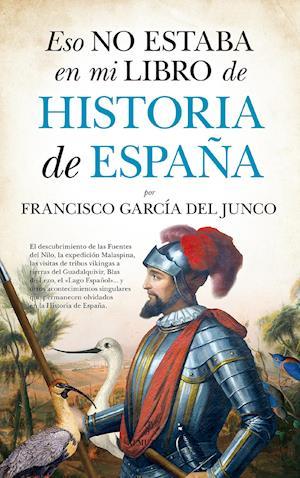 Eso no estaba en mi libro de Historia de España af Francisco Carlos García Del Junco