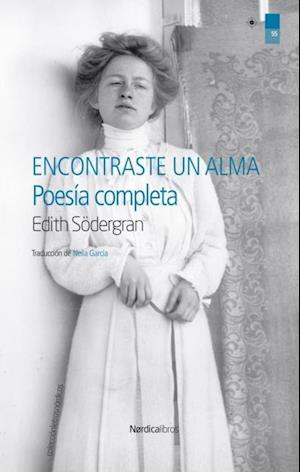 Encontraste un alma af Edith Södergran, Neila García Salgado