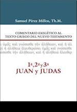 Comentario Exegetico Al Texto Griego del N.T. - 1a, 2a, 3a Juan y Judas af Samuel Millos