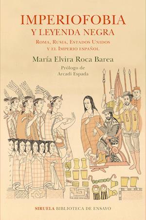 Imperiofobia y leyenda negra af María Elvira Roca Barea