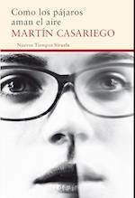 Como los pájaros aman el aire af Martin Casariego Cordoba