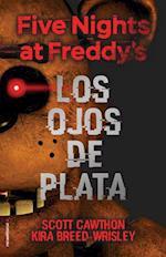 Los ojos de plata/ The Silver Eyes (Five Nights at Freddys)