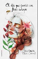 El día que sueñes con flores salvajes af Dulcinea (Paola Calasanz)