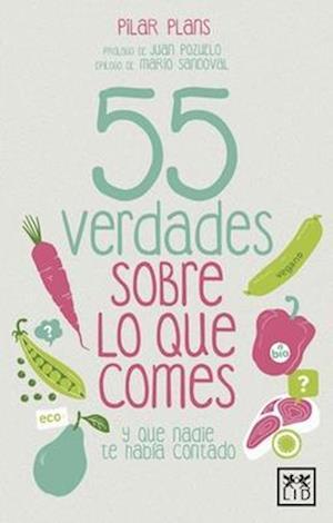 Bog, paperback 55 verdades sobre lo que comes/ 55 truths about what you eat af Pilar Plans