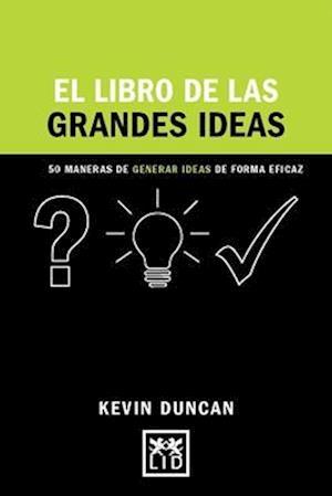 Bog, paperback El libro de las grandes ideas/ The Book of Great Ideas af Kevin Duncan