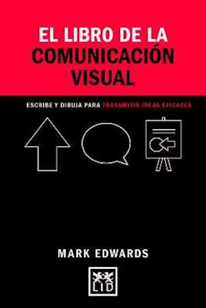 Bog, paperback El libro de la comunicación visual/ The Book of Visual Communication af Mark Edwards