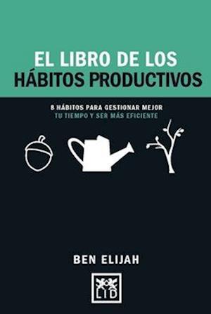 Bog, paperback El libro de los hábitos productivos/ The Book of Productive Habits af Ben Elijah