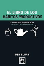 El Libro de Los Habitos Productivos (Concise Advice)