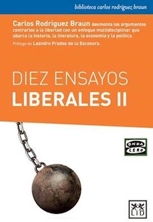 Diez ensayos liberales/ Ten liberal essays