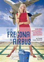 De la fregona al Airbus/ From Mop to Airbus (Viva)