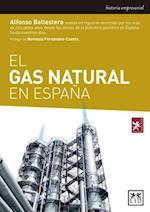 El gas natural en España/ Natural gas in Spain (Historia Empresarial)