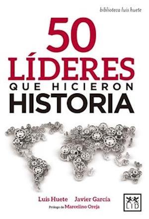 Bog, paperback 50 líderes que hicieron historia/ 50 leaders who made history af Luis Huete