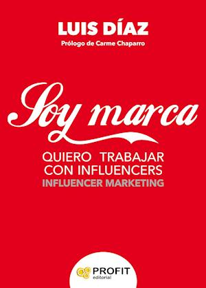 Soy Marca af Luis Javier Díaz Iglesias