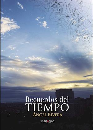 Recuerdos del tiempo af Angel Rivera Perez