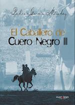 El caballero de Cuero Negro III af Pedro García Méndez