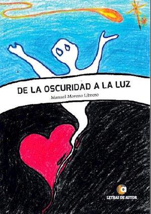 De la oscuridad a la luz af Manuel Moreno Librero