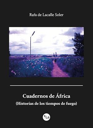 Cuadernos de África af Rafael De Lacalle Soler