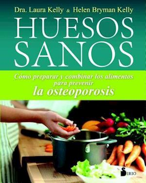 Bog, paperback Huesos sanos / The Healthy Bones Nutrition Plan and Cookbook af Laura Kelly