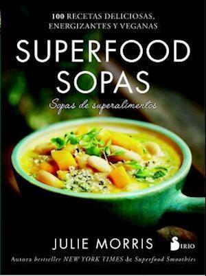 Bog, paperback Superfood sopas / Superfood Soups af Julie Morris