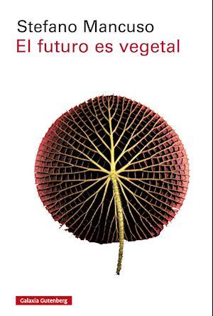 El futuro es vegetal af Stefano Mancuso