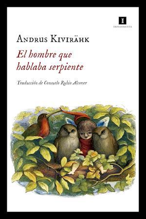 El hombre que hablaba serpiente af Andrus Kivirähk