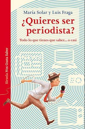 ¿Quieres ser periodista? af Luis Fraga, Maria Solar