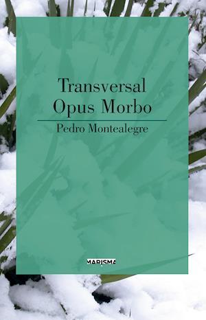 Transversal-Opus morbo af Pedro Montealegre
