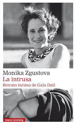 La intrusa. Retrato íntimo de Gala Dalí