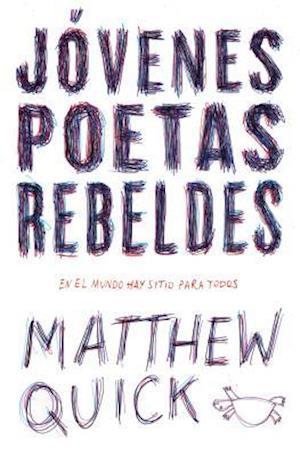 Bog, paperback Jóvenes poetas rebeldes / Rebellious young poets af Matthew Quick