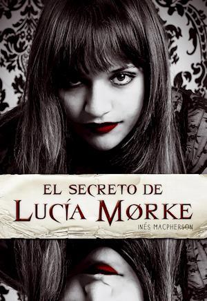 El secreto de Lucía Morke af Ines Macpherson