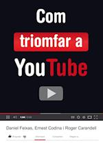 Com triomfar a YouTube af Ernest Codina, Roger Carandell, Daniel Feixas