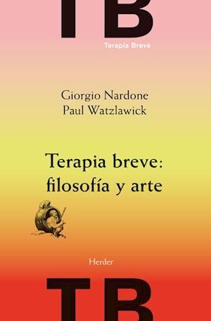 Terapia breve: filosofía y arte af Giorgio Nardone, Paul Watzlawick