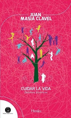 Cuidar la vida af Juan Masiá Clavel