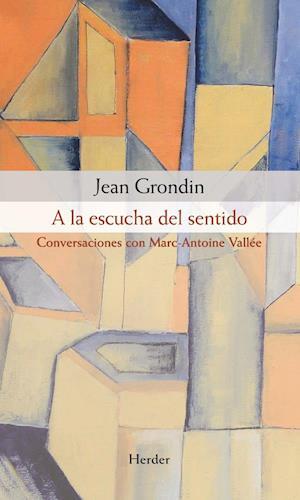 A la escucha del sentido af Jean Grondin