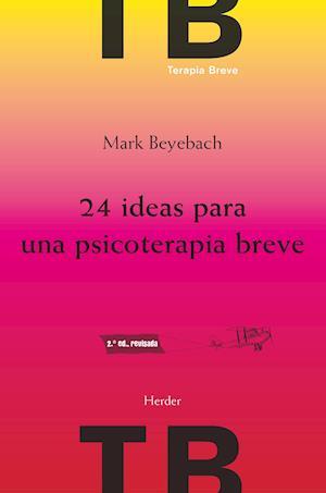 24 ideas para una psicoterapia breve 2ª ed. af Mark Beyebach