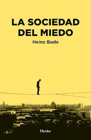 La sociedad del miedo af Heinz Bude