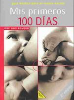 Mis Primeros 100 Dias af Jose Luis Romero