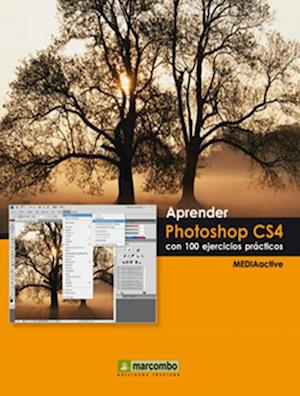 Aprender Photoshop CS4 con 100 ejercicios prácticos af MEDIAactive