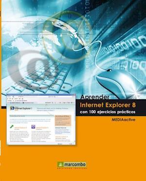 Aprender Internet Explorer 8 con 100 ejercicios prácticos