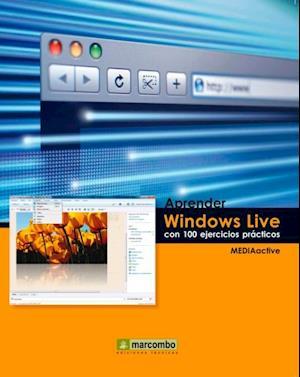 Aprender Windows Live con 100 ejercicios prácticos