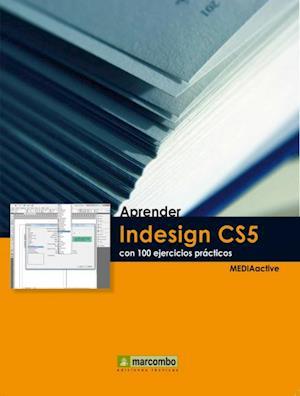 Aprender Indesign CS5 con 100 ejercicios prácticos af MEDIAactive