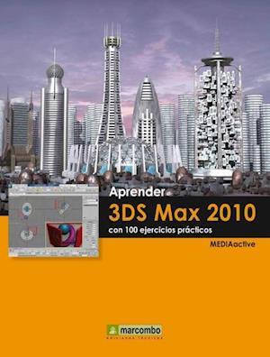 Aprender 3DS Max 2010 con 100 ejercicios prácticos
